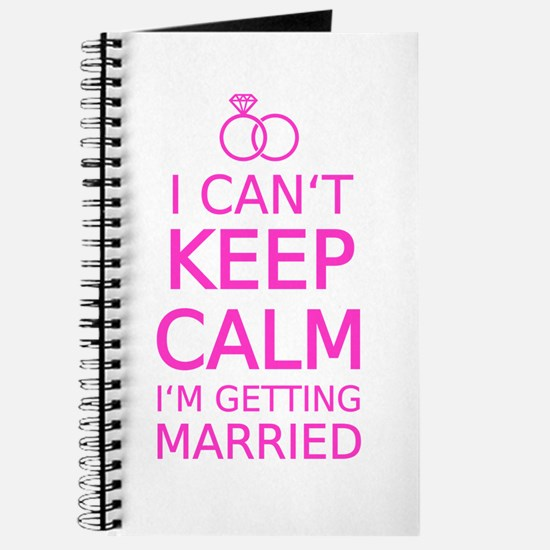 I cant keep calm, Im getting married Journal