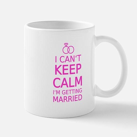 I cant keep calm, Im getting married Mugs