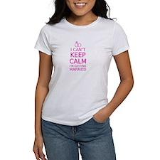 I cant keep calm, Im getting married T-Shirt