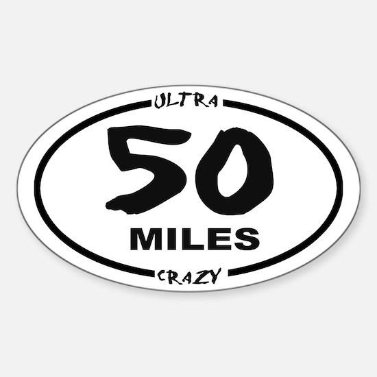 50 Miles - Ultra Crazy Sticker (oval)