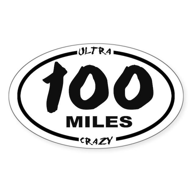 100 Miles - Ultra Crazy Sticker (oval) by ...