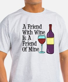 Friend With Wine Friend Of Mine T-Shirt