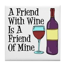 Friend With Wine Friend Of Mine Tile Coaster