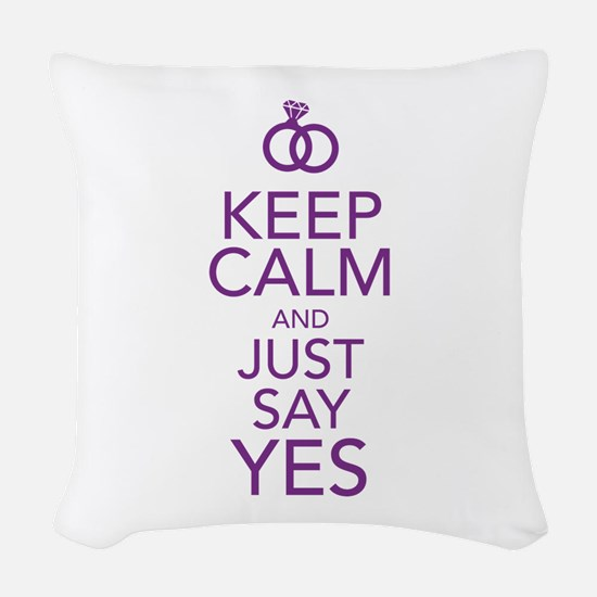 Keep Calm and Just Say Yes Woven Throw Pillow