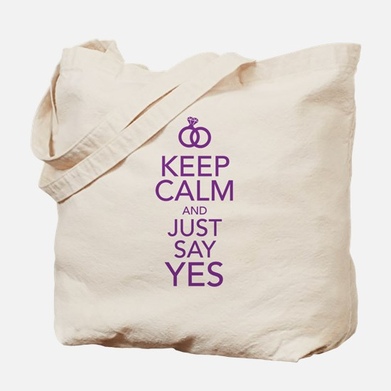 Keep Calm and Just Say Yes Tote Bag
