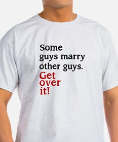 Some guys Marry other guys T-Shirt