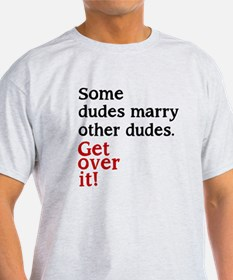 Some Dudes Marry Other Dudes T-Shirt