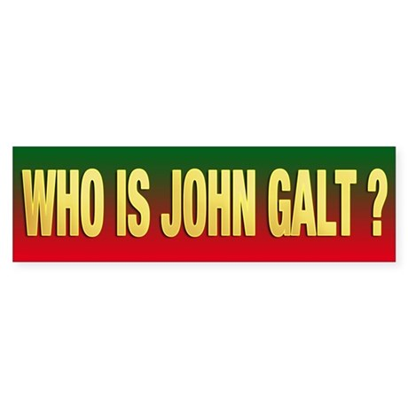 WHO IS JOHN GALT ? Bumper Sticker