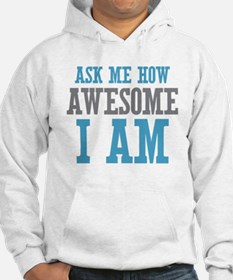 Ask How Awesome Hoodie