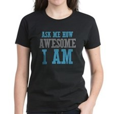 Ask How Awesome Tee