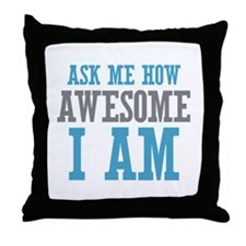Ask How Awesome Throw Pillow