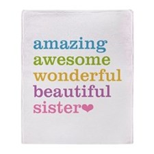 Amazing Sister Throw Blanket
