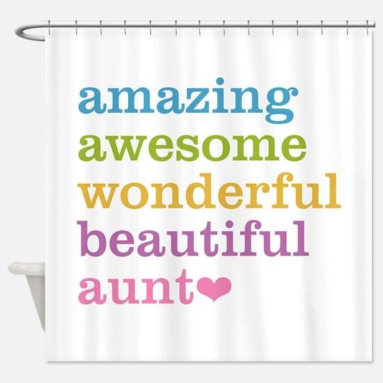 Amazing Aunt Shower Curtain