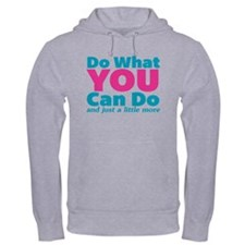 Do What You Can And Just A Hoodie