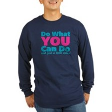 Do What You Can And Just A Long Sleeve T-Shirt