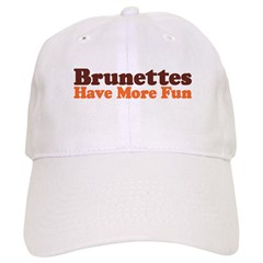 Brunettes Have More Fun Baseball Cap