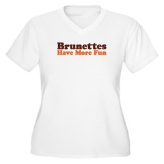 Brunettes Have More Fun T-Shirt