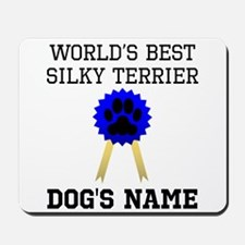Worlds Best Silky Terrier (Custom) Mousepad