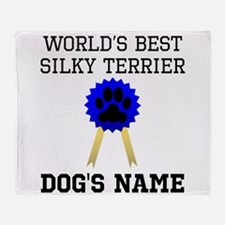 Worlds Best Silky Terrier (Custom) Throw Blanket