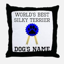 Worlds Best Silky Terrier (Custom) Throw Pillow