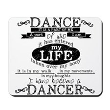 I have become a Dancer dark Mousepad