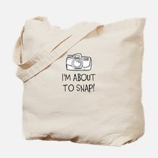 Im about to snap - camera Tote Bag
