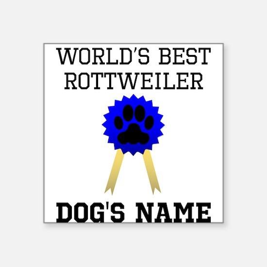 Worlds Best Rottweiler (Custom) Sticker