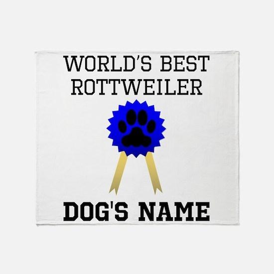 Worlds Best Rottweiler (Custom) Throw Blanket