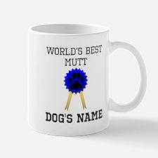 Worlds Best Mutt (Custom) Mugs