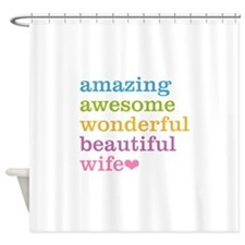 Amazing Wife Shower Curtain