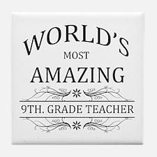 World's Most Amazing 9th. Grade Teach Tile Coaster