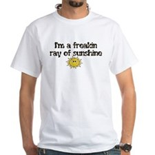 FREAKIN' RAY OF SUNSHINE Shirt