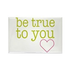 Be True To You Rectangle Magnet