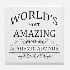 World's Most Amazing Academic Advisor Tile Coaster