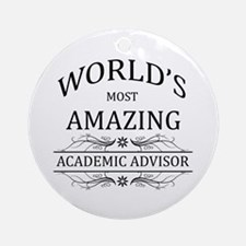 World's Most Amazing Academic Adv Ornament (Round)