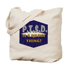 P.T.S.D. IS A BRAIN THING! Tote Bag