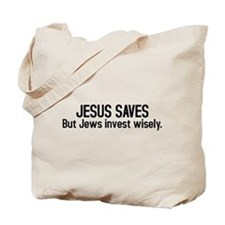 Jesus saves but Jews invest wisely Tote Bag