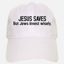 Jesus saves but Jews invest wisely Baseball Baseball Cap