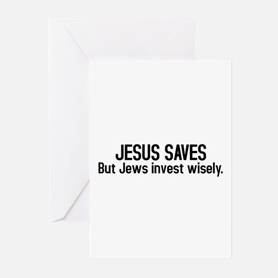 Jesus saves but Jews invest wisely Greeting Cards