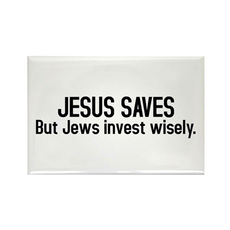 Jesus saves but Jews invest wisely Rectangle Magne
