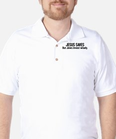 Jesus saves but Jews invest wisely T-Shirt
