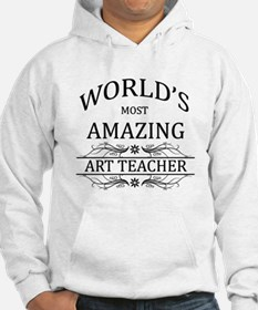 World's Most Amazing Art Teacher Hoodie Sweatshirt