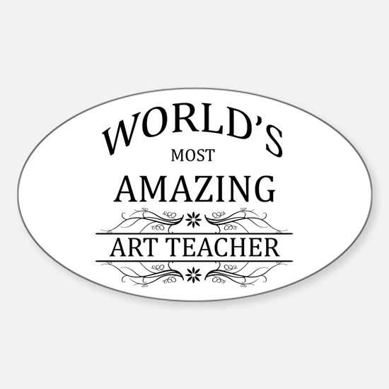 World's Most Amazing Art Teacher Sticker (Oval)