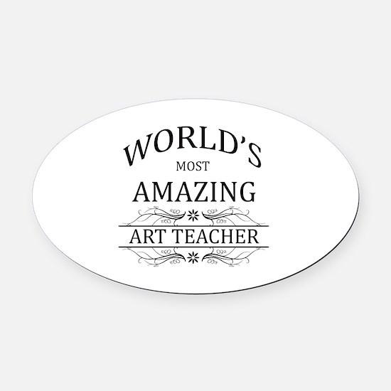 World's Most Amazing Art Teacher Oval Car Magnet