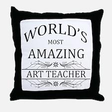 World's Most Amazing Art Teacher Throw Pillow