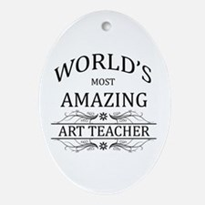World's Most Amazing Art Teacher Ornament (Oval)