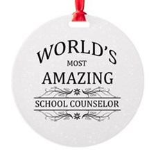 World's Most Amazing School Counsel Ornament