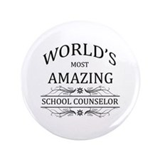 "World's Most Amazing School Counselor 3.5"" Button"