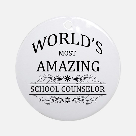 World's Most Amazing School Couns Ornament (Round)
