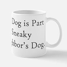 Part Sneaky Neighbors Dog Mug